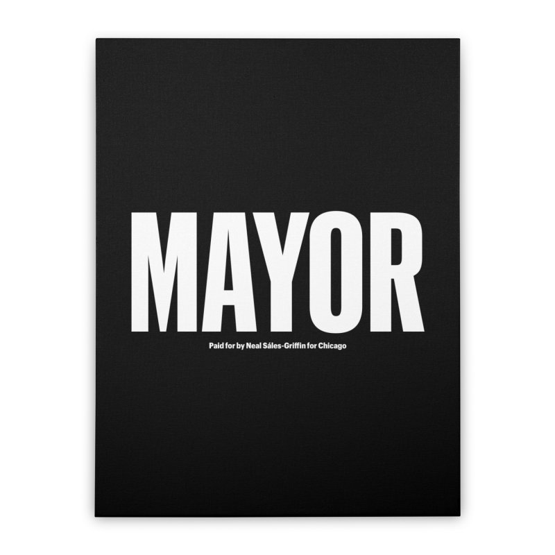We Are Mayor Home Stretched Canvas by We Are Mayor | Neal For Mayor