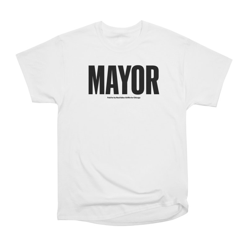 We Are Mayor Women's Heavyweight Unisex T-Shirt by We Are Mayor | Neal For Mayor