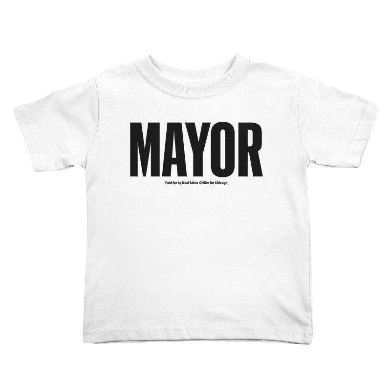 We Are Mayor Kids Toddler T-Shirt by We Are Mayor | Neal For Mayor