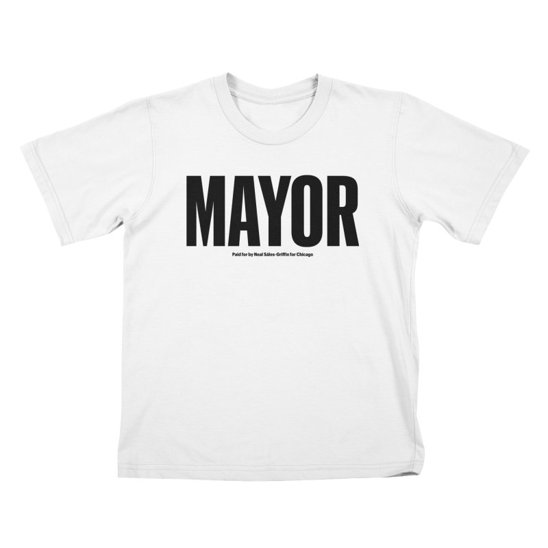 We Are Mayor in Kids T-Shirt White by We Are Mayor | Neal For Mayor