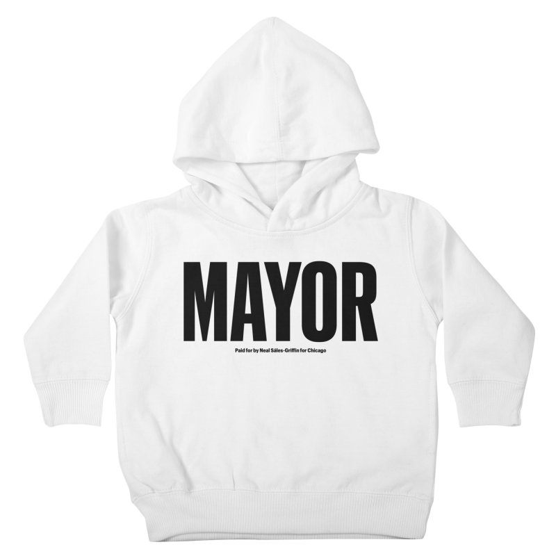 We Are Mayor Kids Toddler Pullover Hoody by We Are Mayor | Neal For Mayor