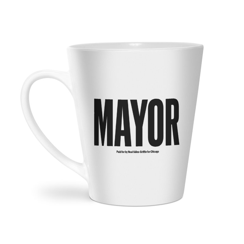 We Are Mayor Accessories Latte Mug by We Are Mayor | Neal For Mayor