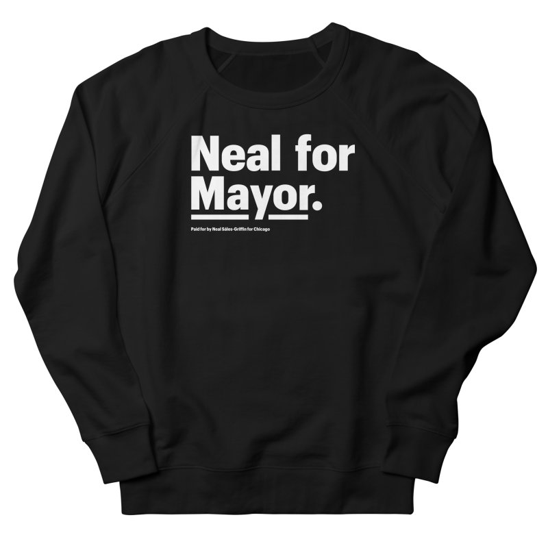 Neal for Mayor Men's French Terry Sweatshirt by We Are Mayor | Neal For Mayor