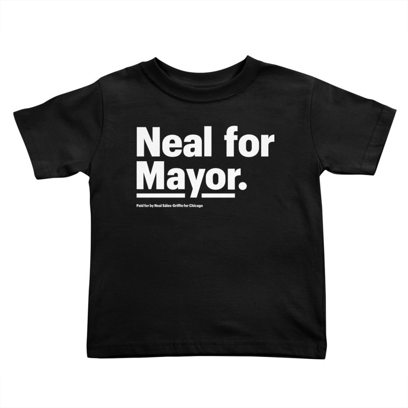 Neal for Mayor Kids Toddler T-Shirt by We Are Mayor | Neal For Mayor