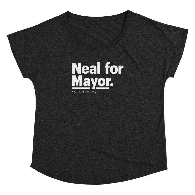 Neal for Mayor Women's Dolman Scoop Neck by We Are Mayor | Neal For Mayor
