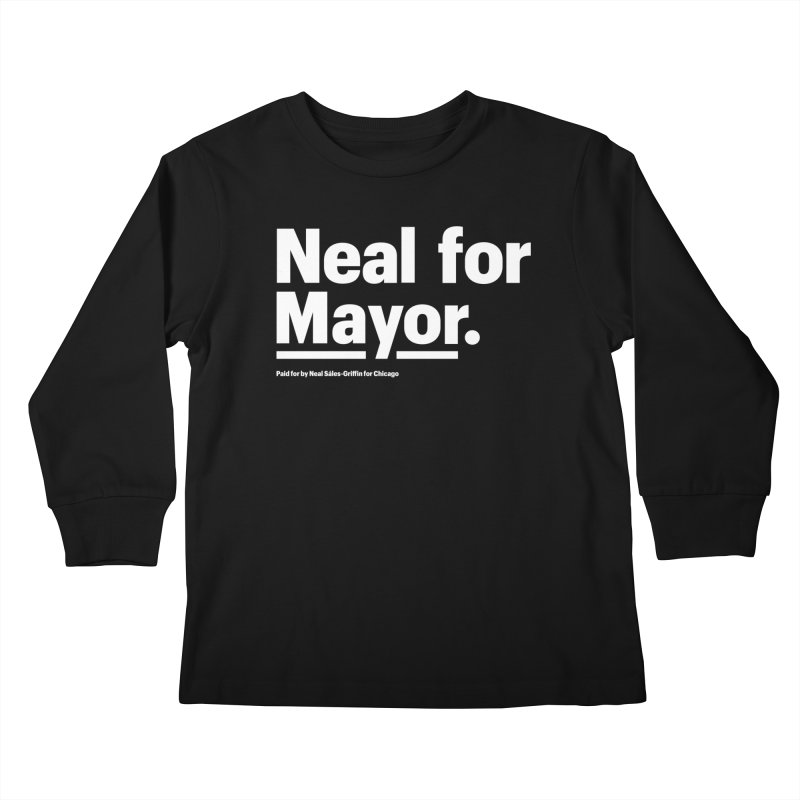 Neal for Mayor Kids Longsleeve T-Shirt by We Are Mayor | Neal For Mayor