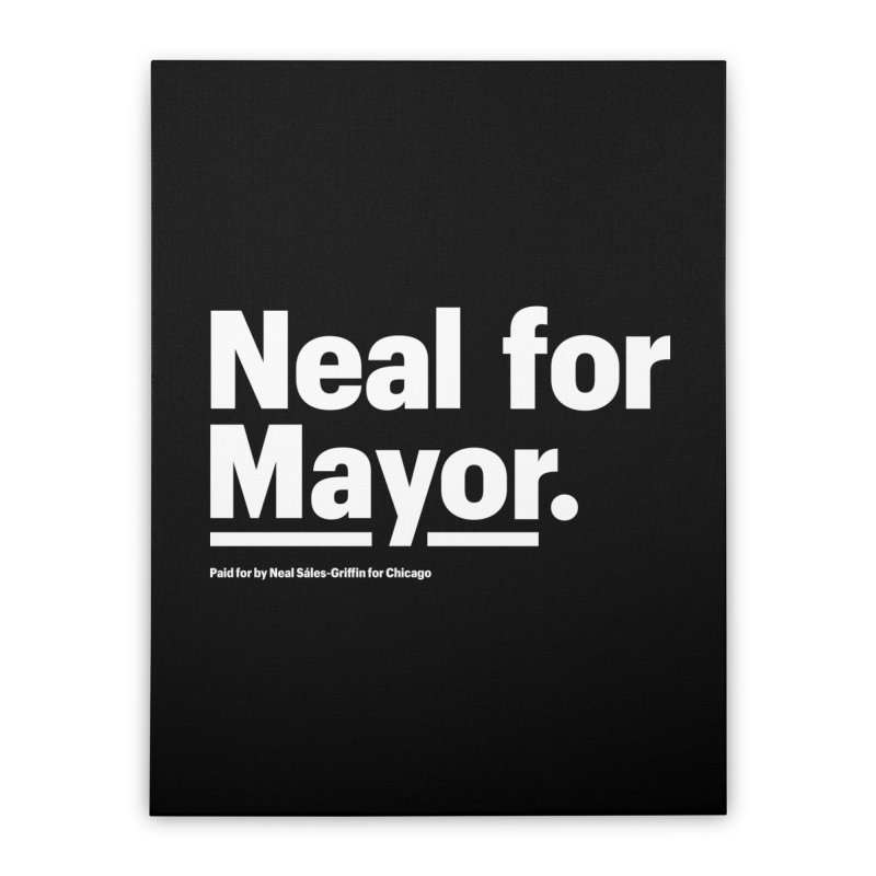 Neal for Mayor Home Stretched Canvas by We Are Mayor | Neal For Mayor