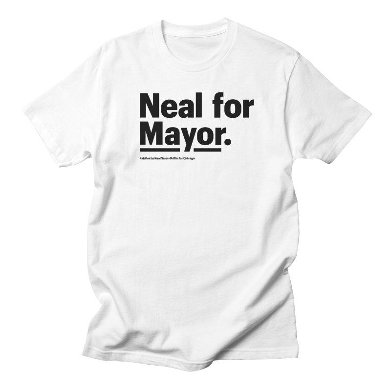 Neal for Mayor Women's Regular Unisex T-Shirt by We Are Mayor | Neal For Mayor