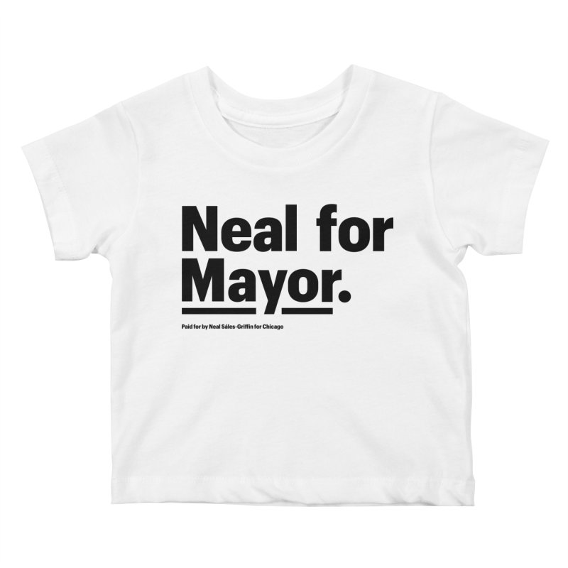 Neal for Mayor Kids Baby T-Shirt by We Are Mayor | Neal For Mayor