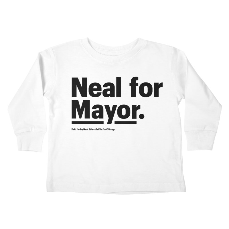 Neal for Mayor Kids Toddler Longsleeve T-Shirt by We Are Mayor | Neal For Mayor