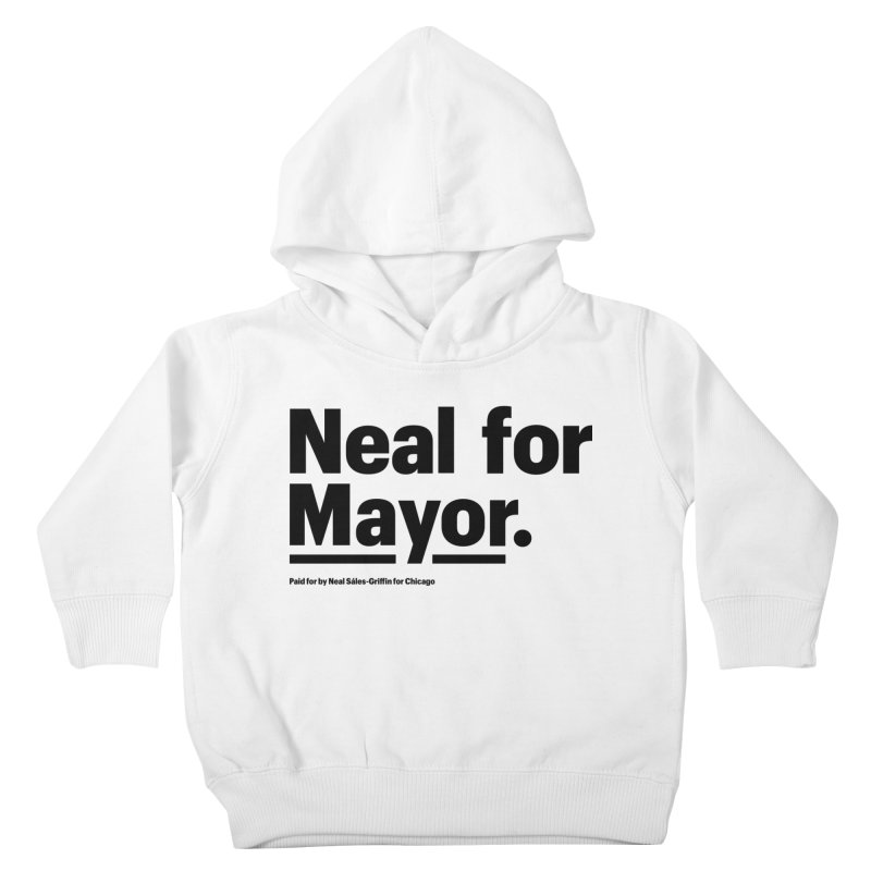 Neal for Mayor Kids Toddler Pullover Hoody by We Are Mayor | Neal For Mayor