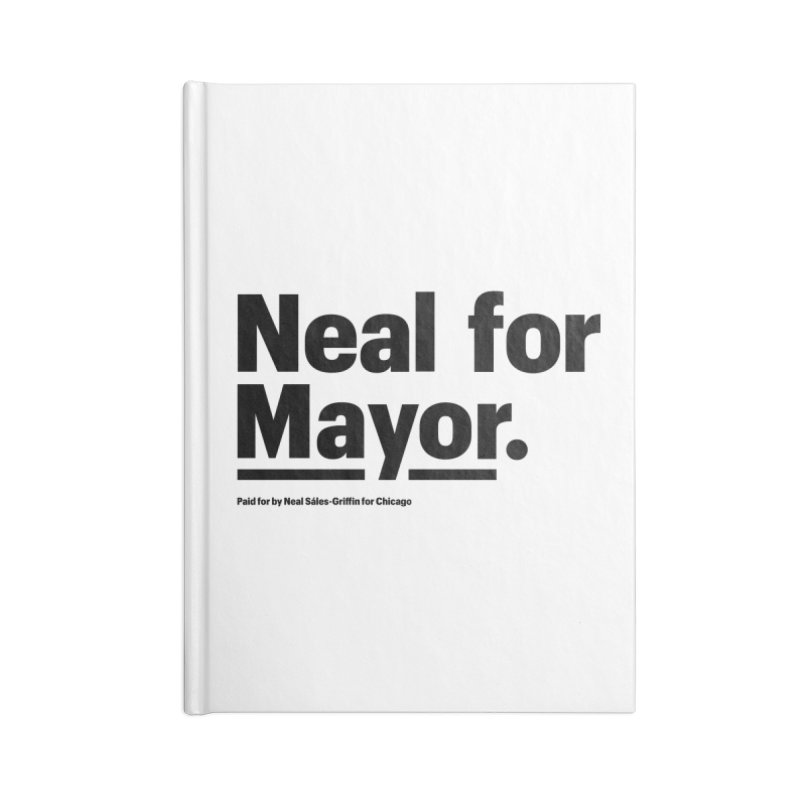 Neal for Mayor Accessories Blank Journal Notebook by We Are Mayor | Neal For Mayor