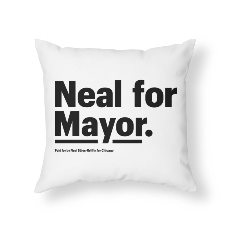 Neal for Mayor Home Throw Pillow by We Are Mayor | Neal For Mayor