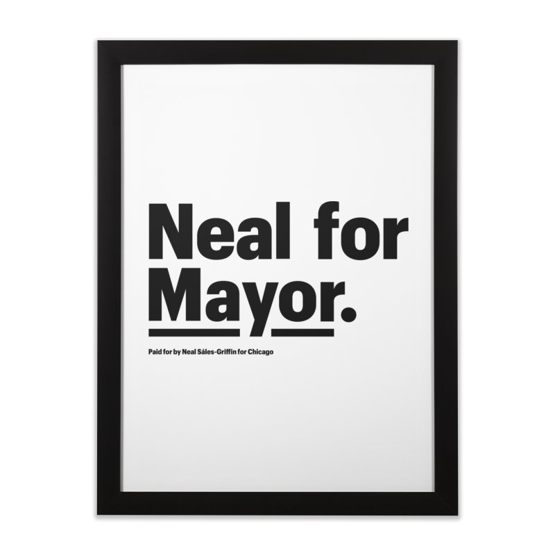 Neal for Mayor Home Framed Fine Art Print by We Are Mayor | Neal For Mayor