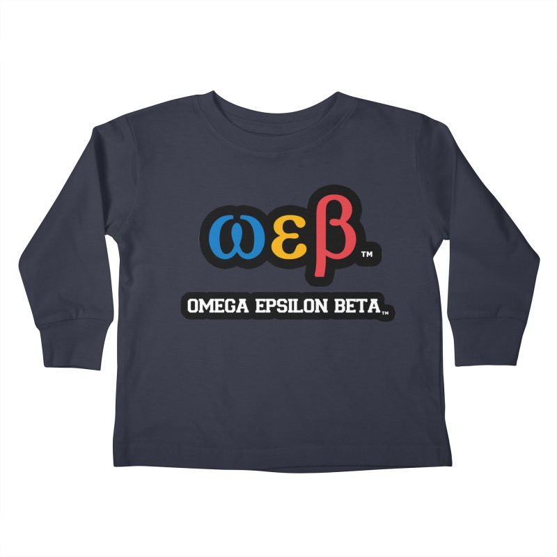 OMEGA EPSILON BETA™ | omegaepsilonbeta.com Kids Toddler Longsleeve T-Shirt by WebBadge Merch Shop