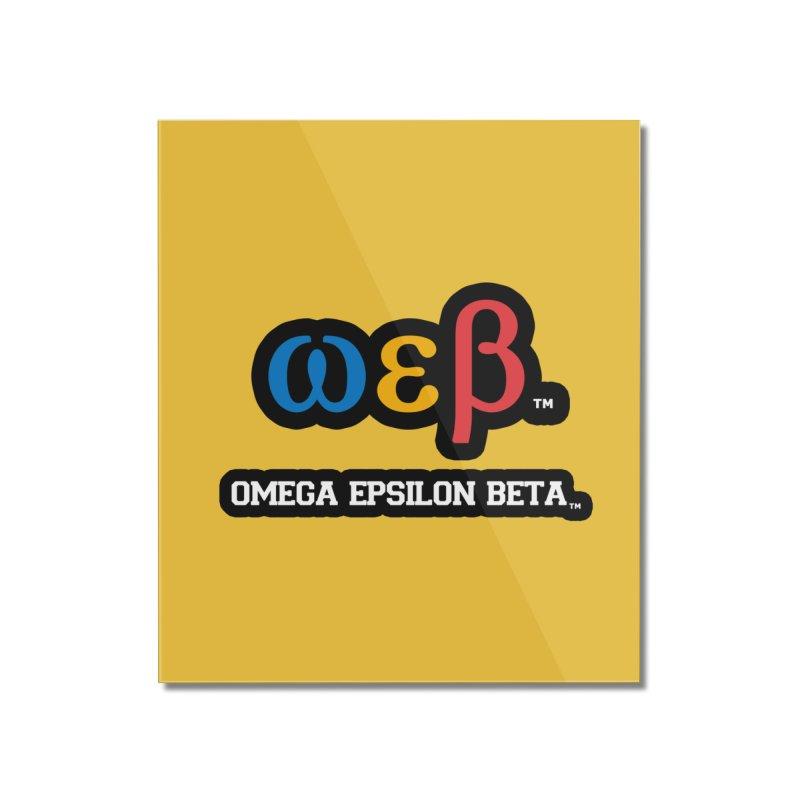 OMEGA EPSILON BETA™ | omegaepsilonbeta.com Home Mounted Acrylic Print by WebBadge Merch Shop