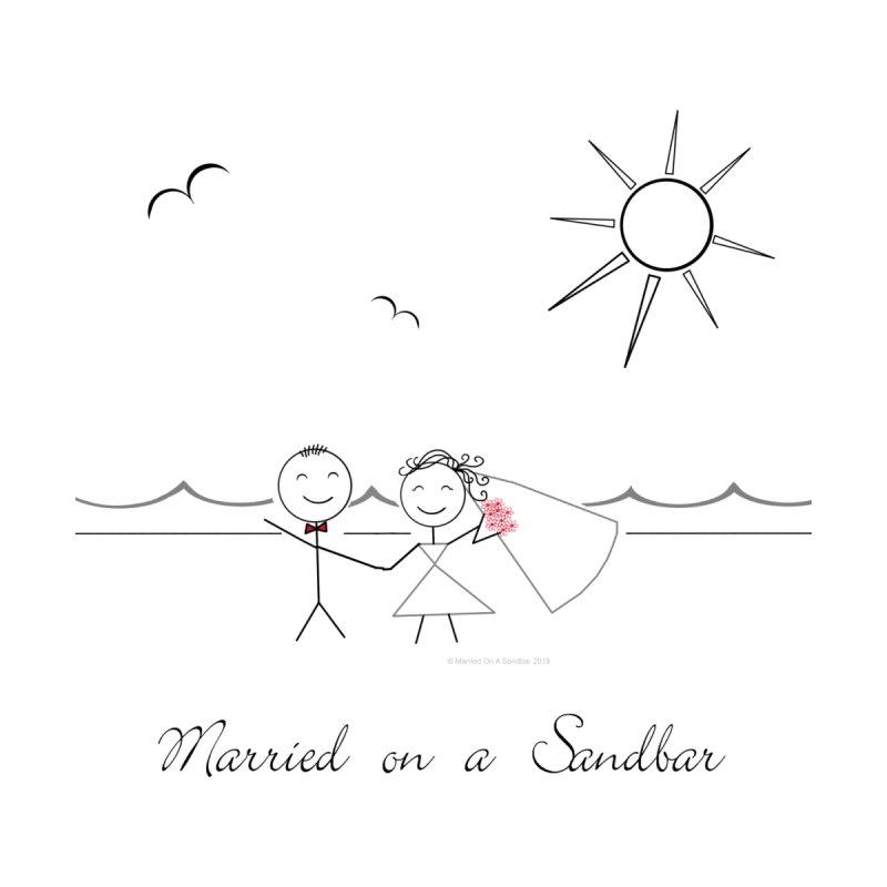 Married On A Sandbar by weddingknotstied's Artist Shop