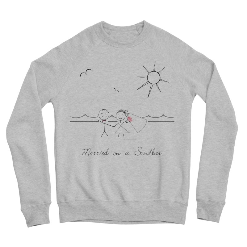 Married On A Sandbar Women's Sponge Fleece Sweatshirt by Married on a Sandbar!