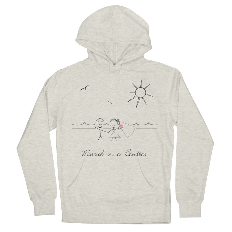 Married On A Sandbar Women's French Terry Pullover Hoody by Married on a Sandbar!