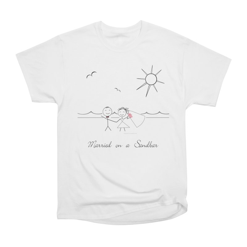 Married On A Sandbar Men's Heavyweight T-Shirt by Married on a Sandbar!