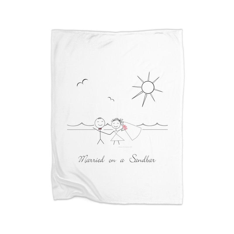 Married On A Sandbar Home Fleece Blanket Blanket by Married on a Sandbar!
