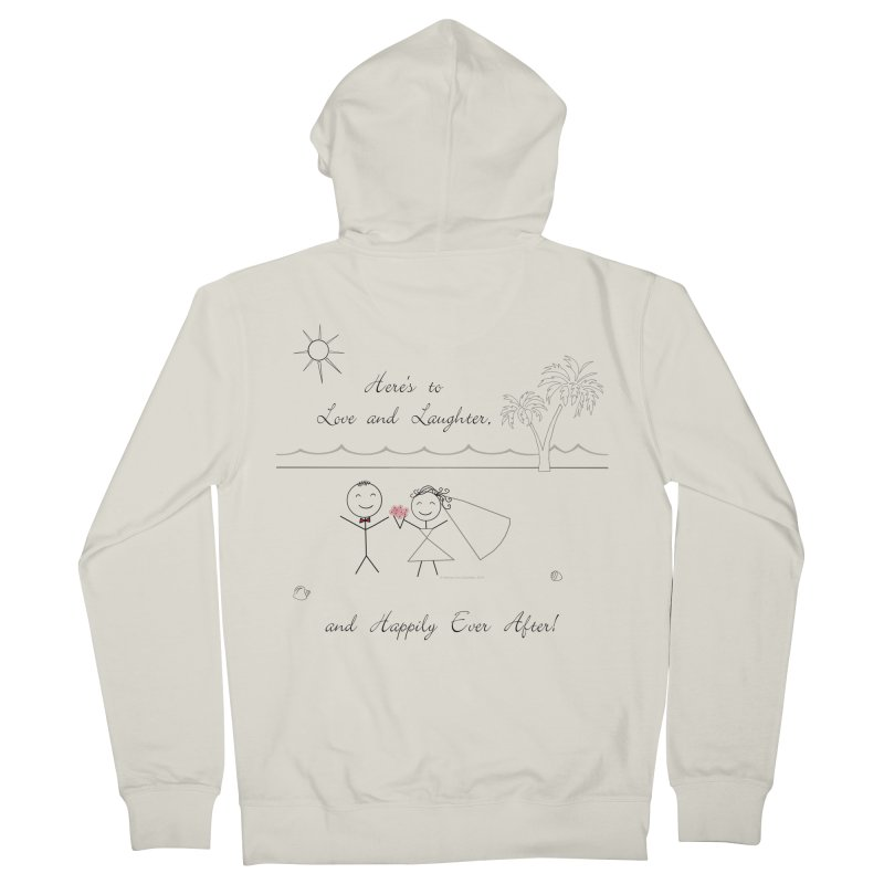 Happily Ever After Women's French Terry Zip-Up Hoody by Married on a Sandbar!