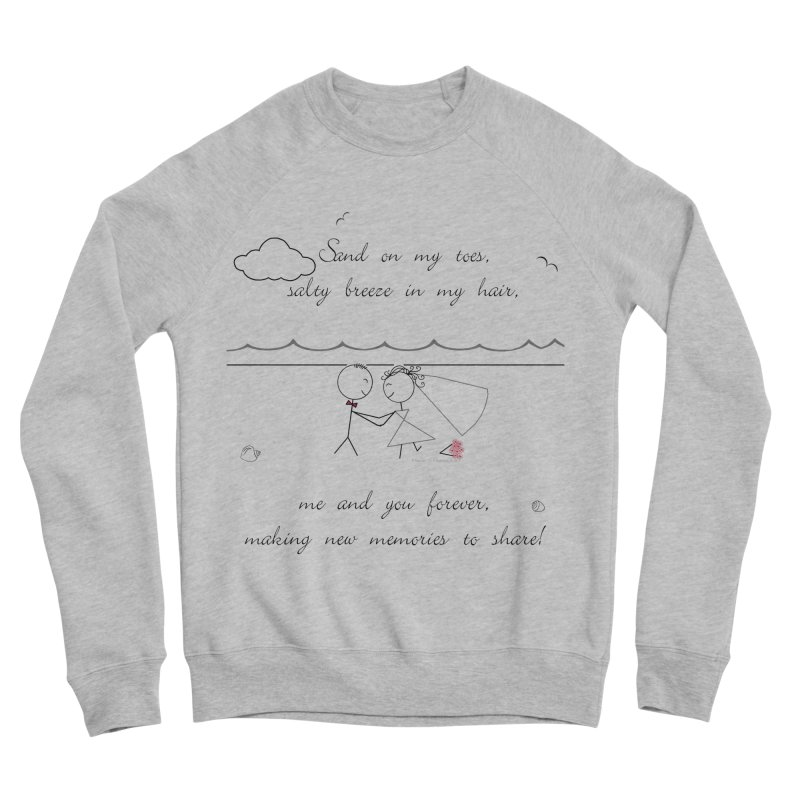 Memories Women's Sponge Fleece Sweatshirt by Married on a Sandbar!