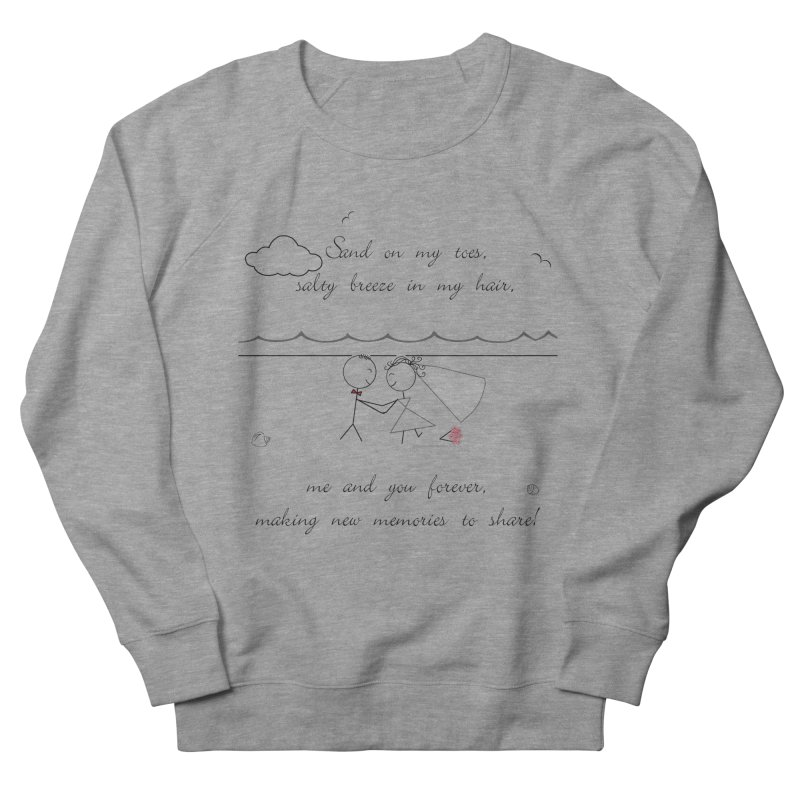 Memories Men's French Terry Sweatshirt by Married on a Sandbar!