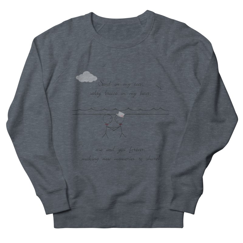 Memories 2 Women's French Terry Sweatshirt by Married on a Sandbar!