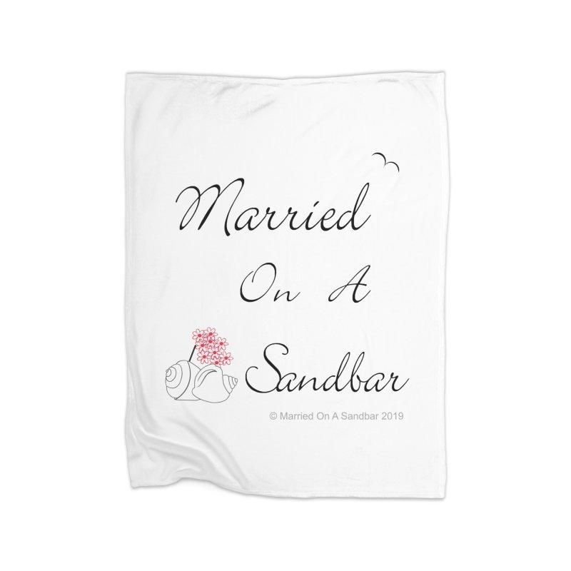 Married On A Sandbar logo Home Fleece Blanket Blanket by Married on a Sandbar!