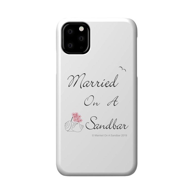 Married On A Sandbar logo Accessories Phone Case by Married on a Sandbar!