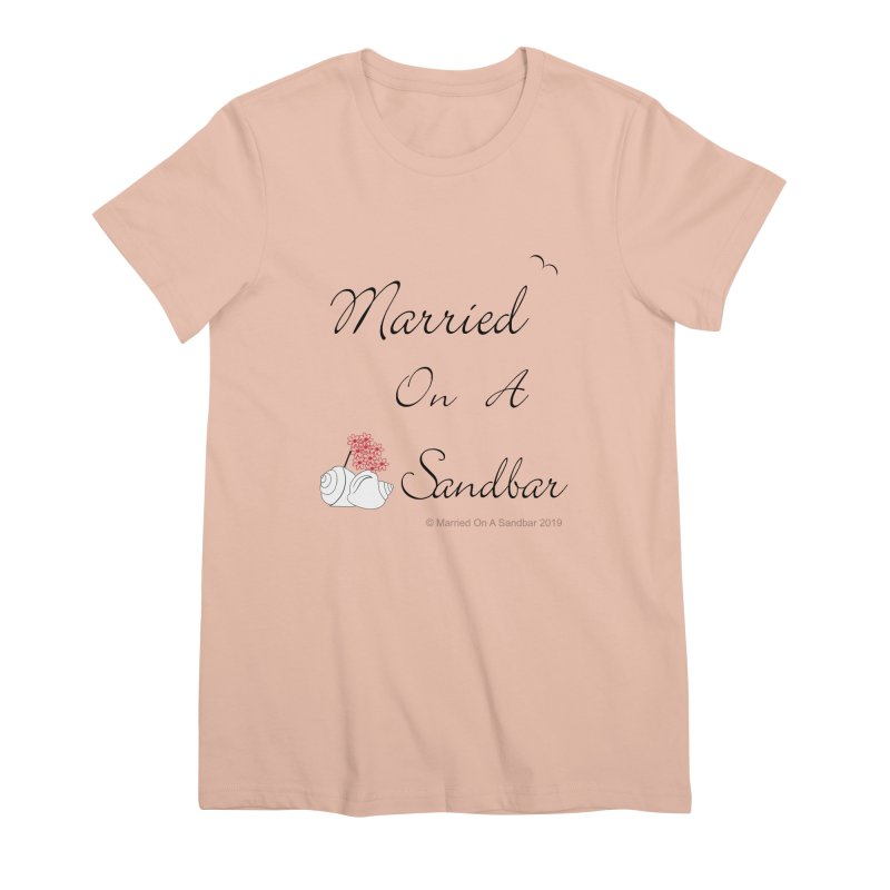 Married On A Sandbar logo Women's Premium T-Shirt by Married on a Sandbar!