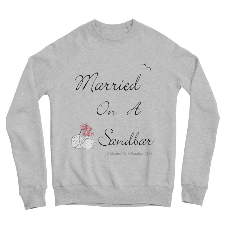 Married On A Sandbar logo Women's Sponge Fleece Sweatshirt by Married on a Sandbar!