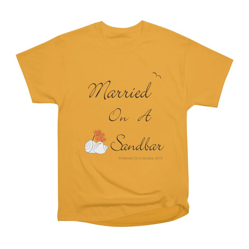 Married On A Sandbar logo Men's Heavyweight T-Shirt by Married on a Sandbar!
