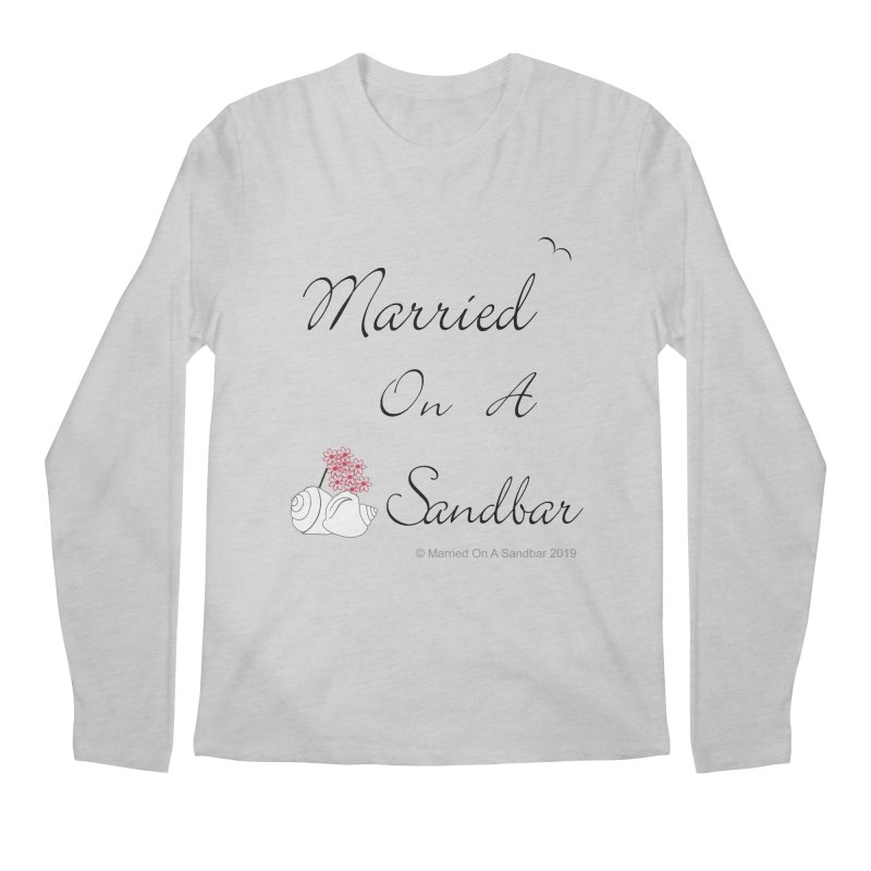 Married On A Sandbar logo Men's Regular Longsleeve T-Shirt by Married on a Sandbar!