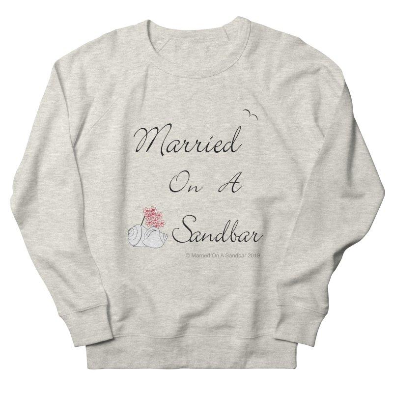 Married On A Sandbar logo Women's French Terry Sweatshirt by Married on a Sandbar!