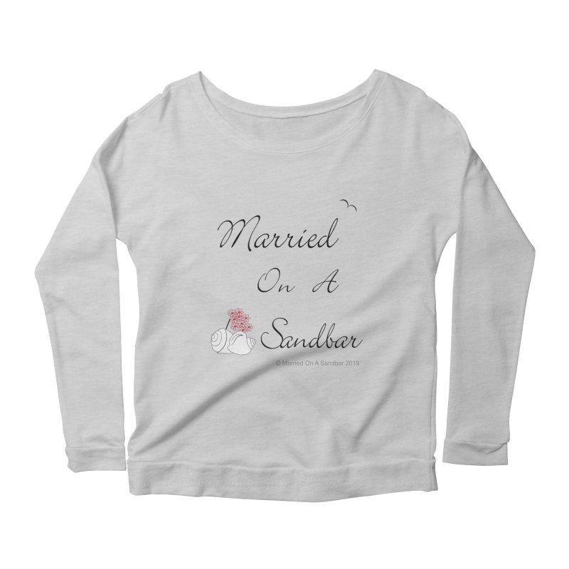 Married On A Sandbar logo Women's Scoop Neck Longsleeve T-Shirt by Married on a Sandbar!