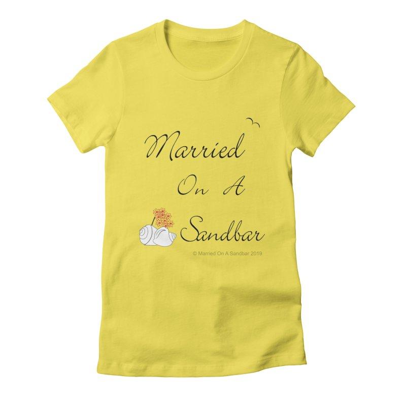 Married On A Sandbar logo Women's T-Shirt by Married on a Sandbar!