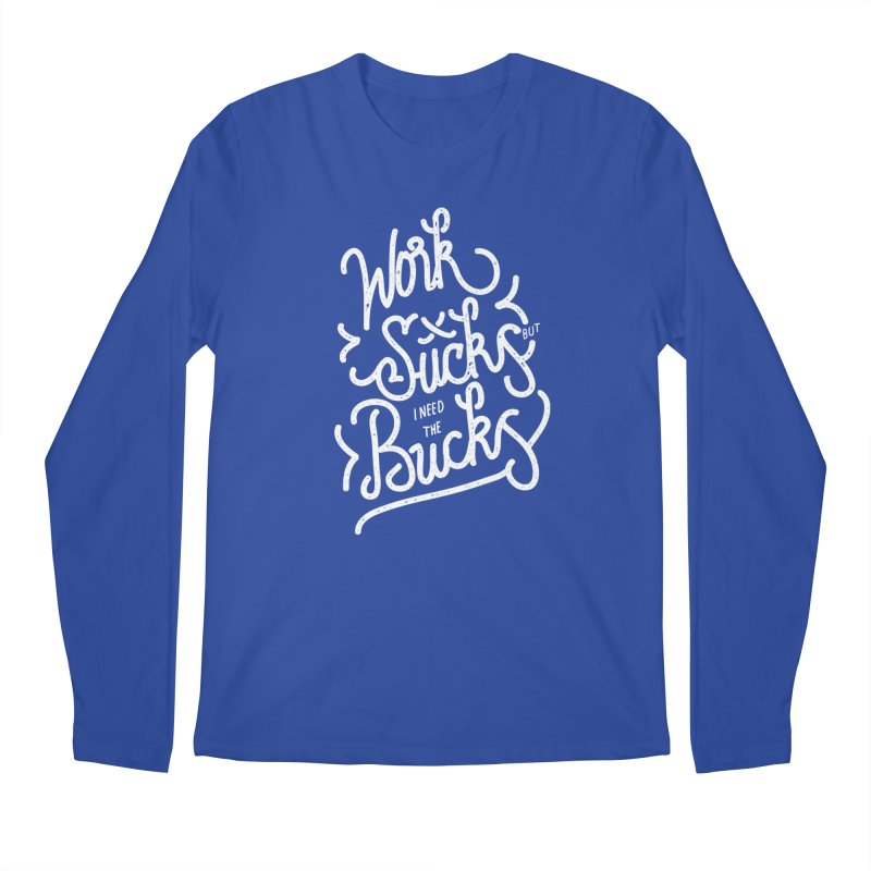 work sucks Men's Longsleeve T-Shirt by wege on threadless