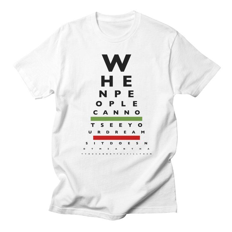 FULFILL YOUR DREAMS Men's T-shirt by wegi