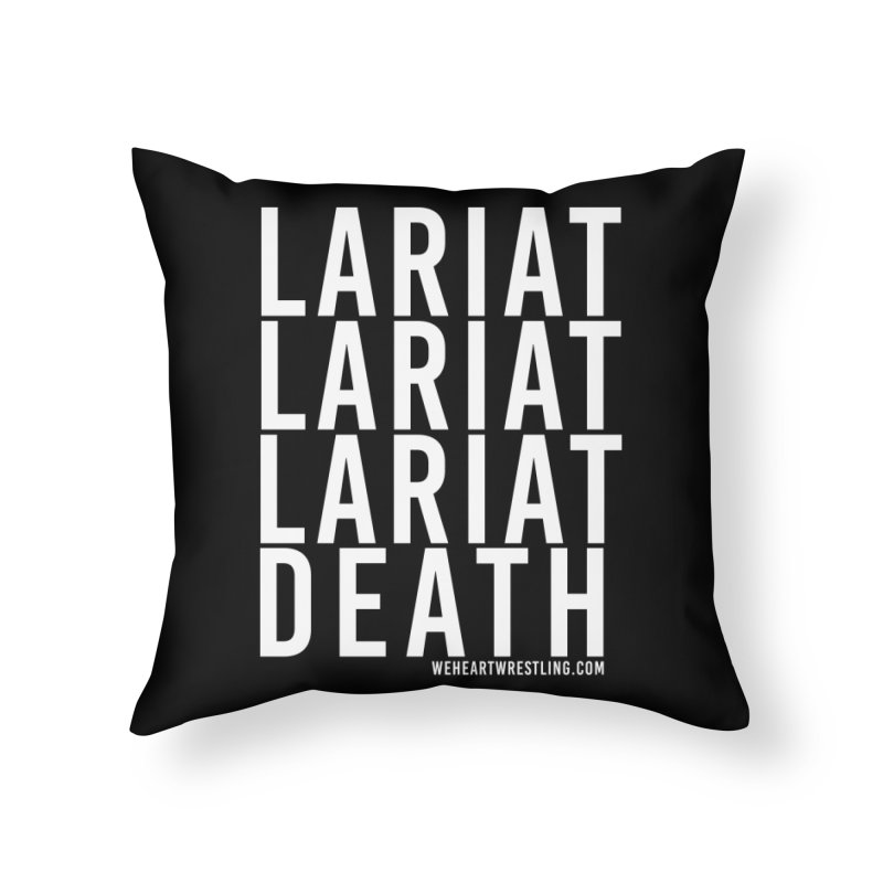 Lariat Death | White Home Throw Pillow by We Heart Wrestling