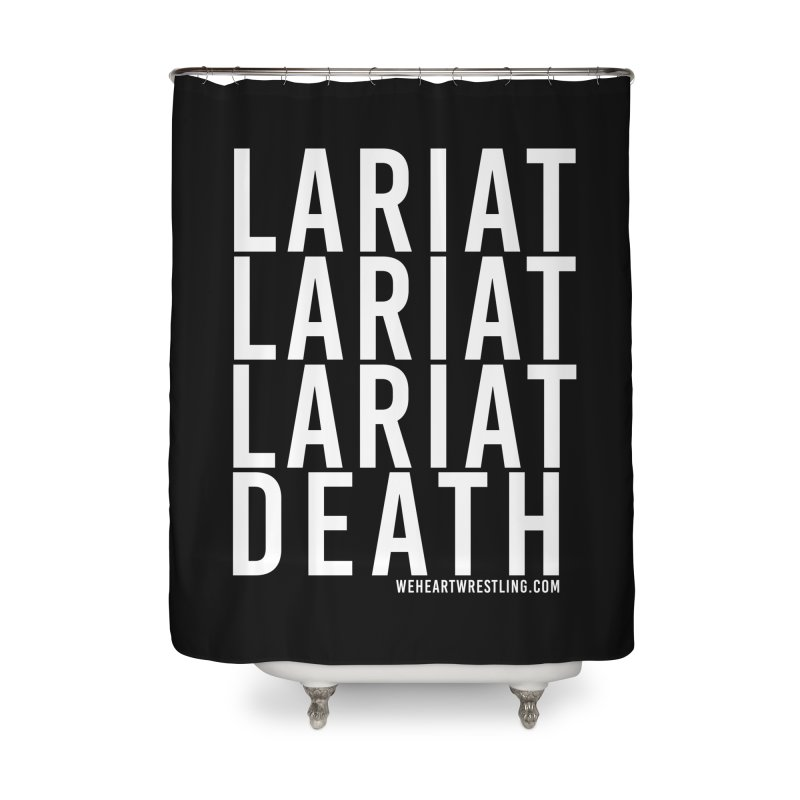 Lariat Death   White Home Shower Curtain by We Heart Wrestling