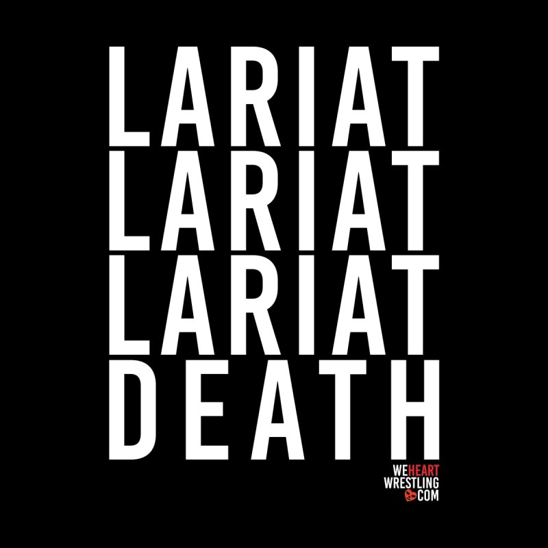 Lariat Death | White by We Heart Wrestling