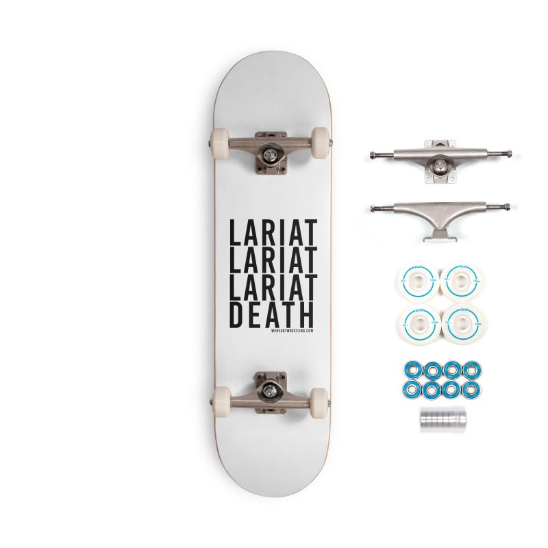 Lariat Death | Black Accessories Complete - Basic Skateboard by We Heart Wrestling