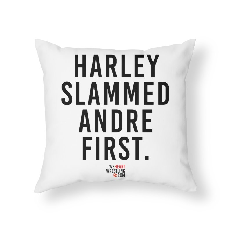 Harley Slammed Andre First | Black Type Home Throw Pillow by We Heart Wrestling