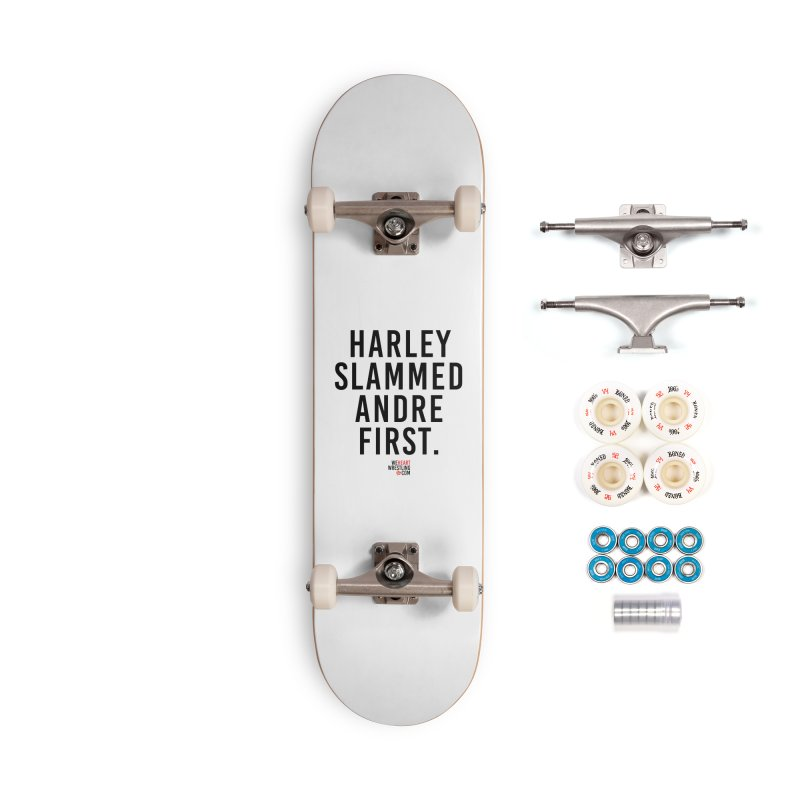 Harley Slammed Andre First | Black Type Accessories Complete - Premium Skateboard by We Heart Wrestling