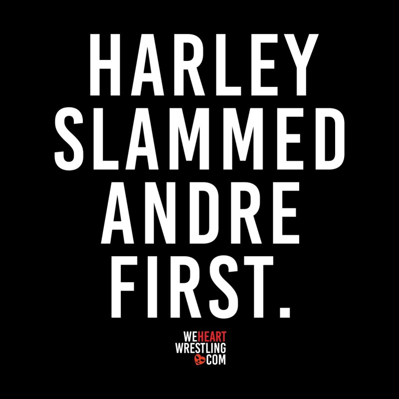 Harley Slammed Andre First | White Type Men's T-Shirt by We Heart Wrestling