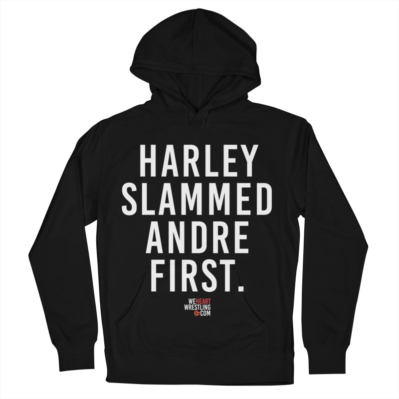 Harley Slammed Andre First | White Type Women's French Terry Pullover Hoody by We Heart Wrestling