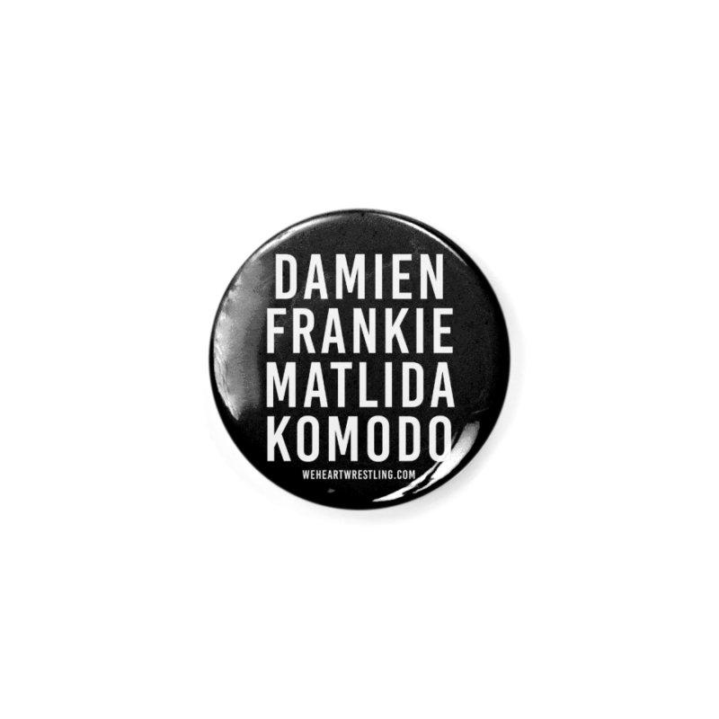 Damien Frankie Matilda Komodo   White Type Accessories Button by We Heart Wrestling