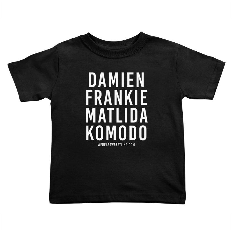 Damien Frankie Matilda Komodo | White Type Kids Toddler T-Shirt by We Heart Wrestling